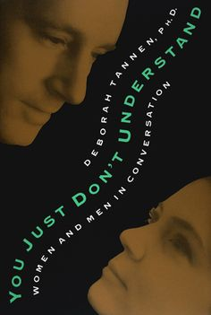 Book Cover. Designed by Carin Goldberg. Title: You Just Don't Understand. Author: Deborah Tannen. 1990.