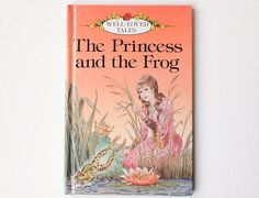 Ladybird The Princess and the Frog, Well Loved Tales, Series 606D, Revised Edition, Gloss Hardback, 1987, 01038
