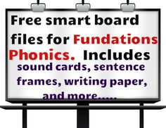 Free resource that includes smart board files for  Fundations Phonics sound cards, sentence  frames, writing paper, and more.......! If your school uses Fundations Phonics, then this is a jack pot!