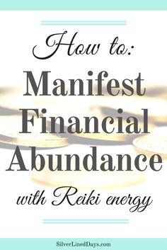 manifest money, manifest abundance, manifest wealth, manifest tips, manifestation, how to manifest, create financial abundance, reiki