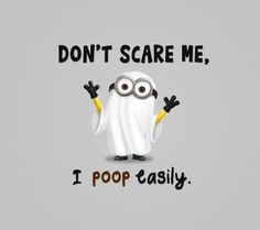 Don't s are me... I poop easy