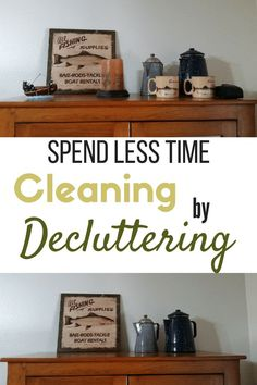 Spend Less Time Cleaning by Decluttering Declutter Home, Declutter Your Life, Organizing Your Home, Simple House, Simple Living, Clean House, Home Management, Konmari, Minimalist Home