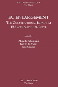 Eu Enlargement: The Constitutional Impact at Eu and National Level
