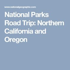 National Park  Lassen Park is a great park to visit in Northern California.  Lodging near SW entrance:  St. Bernard Lodge