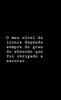 #ironia #frasestumblr #mensagemtumblr #citacoes #tumblr #blog Funny Quotes, Funny Memes, Life Quotes, You Funny, Music Quotes, Sentences, Life Lessons, Inspirational Quotes, Wisdom