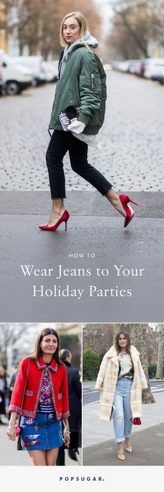 Denim is the foundation of some pretty genius outfits, holiday looks included — and we have the proof. Inside, you'll find more than 20 street style stars who prove all you really need is a great coat, a fancy pair of heels, or a sparkly set of earrings to take your jeans from everyday to best-dressed guest at any and all of your holiday soirees.