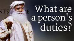 Duty is required only when the heart is bereft of love, Sadhguru says. One who is in an inclusive experience of life will do whatever they can do, not from a sense of duty, but because they become a full-fledged life.