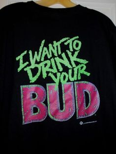 1a2f7e71 Details about New Vtg BUDWEISER BUD BEER WANT 2 DRINK YOUR BUD Not Blood  Vampire Neon Shirt~XL