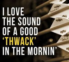 Love that sound on a cool morning, sends chills down my arms!! Bowhunting