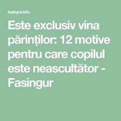 Este exclusiv vina părinților: 12 motive pentru care copilul este neascultător - Fasingur Wine