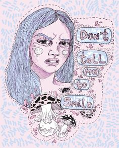 """Don't tell me to smile"" by anna-toman Grl Pwr, Protest Art, Feminist Art, Feminist Apparel, Riot Grrrl, Patriarchy, Equal Rights, Intersectional Feminism, Women Empowerment"