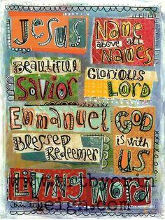 Jesus name above all names...