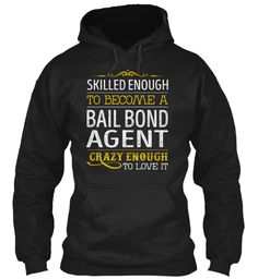 Bail Bond Agent - Skilled Enough #BailBondAgent