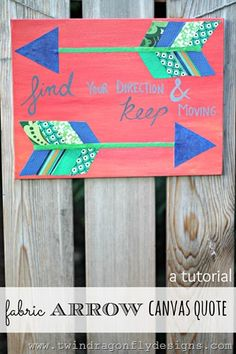 Fabric Arrow Canvas Quote (she: Heather)  I want to do this with 'Follow Your Arrow' lyrics by Kacey Musgraves