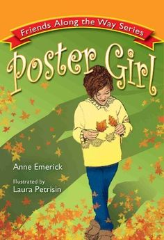 Poster Girl (Friends Along the Way) by Anne Emerick, http://www.amazon.com/dp/B008PVQ2X0/ref=cm_sw_r_pi_dp_HEjBrb0C5FT9E/189-5513502-0728166