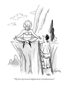 The first step toward enlightenment is dissillusionment. - New Yorker Cartoon Poster Print by Mike Twohy at the Condé Nast Collection Cartoon Posters, Cartoon Jokes, Cartoon Pics, Funny Cartoons, Funny Comics, New Yorker Cartoons, Haha Funny, Funny Memes, Hilarious