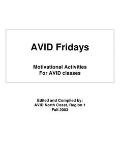AVID Fridays Motivational Activities   For AVID classes      Edited and Compiled by: AVID North Coast, Region 1          F...