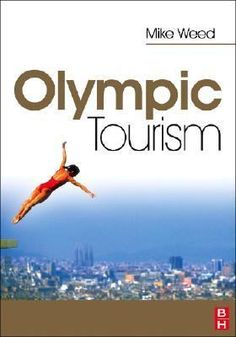Olympic Tourism by Mike Weed. http://libcat.bentley.edu/record=b1255867~S0