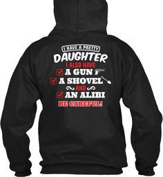 I Have A Pretty Daughter And A Gun Black Sweatshirt Back