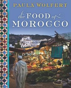 The Food of Morocco by Paula Wolfert,http://www.amazon.com/dp/0061957550/ref=cm_sw_r_pi_dp_tO7Dsb0XNXG2AA1P
