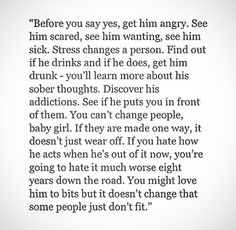 Before you say yes, get him angry.