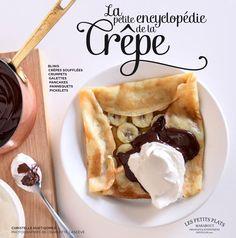 La petite encyclopédie de la crêpe, livre de cuisine, édition Marabout, Christelle Huet-Gomez