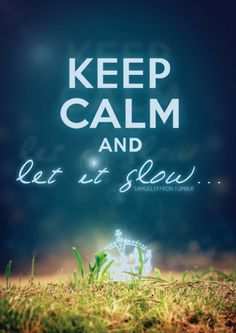 Keep calm and let it glow
