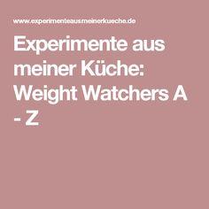 Experimente aus meiner Küche: Weight Watchers A - Z
