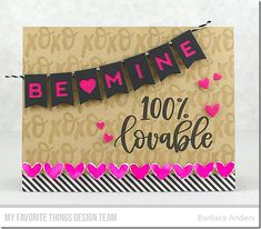 Stamps: Valentine Wishes, 100% Lovable Die-namics: Be Mine Banner, Full of Heart, Tag Builder Blueprints 5 Barbara Anders #mftstamps