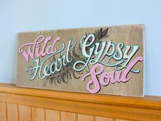 Wild Heart Gypsy Soul  Hand painted Wood Sign by NorthernBelleCo