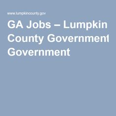 GA Jobs – Lumpkin County Government