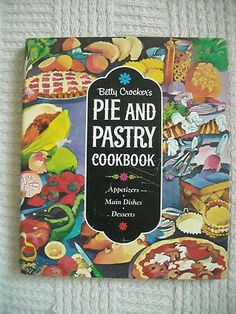 Vintage Betty Crocker's Pie and Pastry Cookbook-1968, 1st Ed, 1st Printing