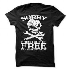 Mechanic Tshirt Sorry Fresh Out Of Free Car Repairs Tod - #tshirt with sayings #tshirt feminina. PURCHASE NOW => https://www.sunfrog.com/Automotive/Mechanic-Tshirt-Sorry-Fresh-Out-Of-Free-Car-Repairs-Today.html?68278