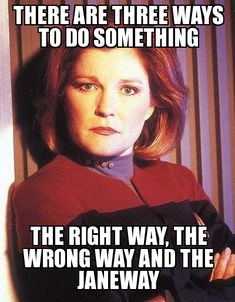 Star Trek Voyager - Captain Kathryn Janeway laying down the law. Star Trek Quotes, Star Trek Meme, Star Trek Day, Star Wars, Star Trek Enterprise, Star Trek Voyager, Captain Janeway, Kate Mulgrew, Star Trek Universe