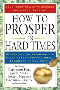 The tried-and-true prosperity wisdom of these beloved writers, teachers, and thinkers has been relied upon by generations of Americans seeking guidance in hard economic times!$4.99 plus shipping