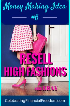 """Money Making Idea #6- Resell High Fashions on Ebay""-   Making extra money…"