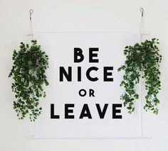 A banner to inform your guests of the rules of the house.