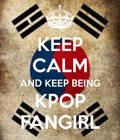 keke lets all be KPOP fangirls forever~!! keke >.< enjoy the life of being one guys and gulls keke