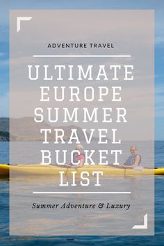 The Ultimate Europe Summer Travel Bucket List for your Summer Vacation! 12  awesome Adventure and Luxury Travel Ideas including destination and activities in different areas in Europe, contributed by different travel bloggers. #europe #europetrip #traveleurope #summervibes #summervacation #adventure #adventuretravel #summerholidays