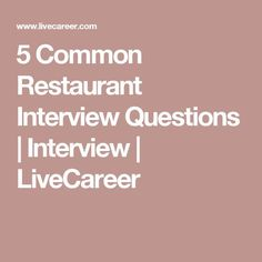 5 Common Restaurant Interview Questions | Interview | LiveCareer