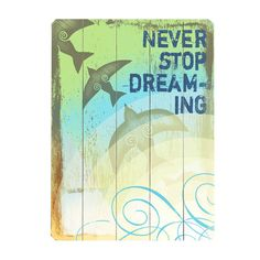 I pinned this Never Stop Dreaming Wall Art from the Vivid & Vibrant event at Joss and Main!