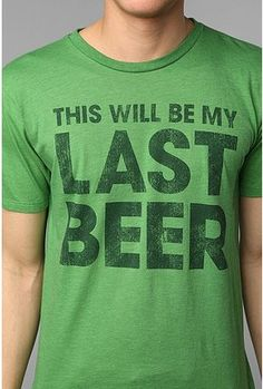 I had not to drink the last beer!