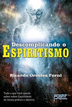 Saleta de Leitura: Descomplicando o Espiritismo - Lançamento Petit Editora http://saletadeleitura.blogspot.com.br/2015/02/descomplicando-o-espiritismo-lancamento.html