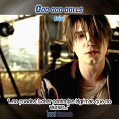 Canción traducida: #GooGooDolls - #Iris | #DizzyUpTheGirl Encuéntrala completa en: http://transl-duciendo.blogspot.com.au/2015/05/goo-goo-dolls-iris-iris.html#axzz3c9NGy9NC