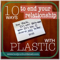 Even BPA-free is not totally safe. Protect your health and end your relationship with plastic! 10 simple ways how. www.dogwoodalliance.org