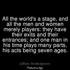 As You Like It, Act II, Scene VII [All the world's a stage]