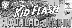 KID FLASH, AQUALAD AND ROBIN designed by Ira Schnapp for THE BRAVE AND THE BOLD (also by Schnapp) #54 dated June-July 1964. Image from printed comic found online, © DC Comics.
