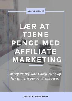 Ønsker du at blive bedre til at tjene penge på din blog med affiliate marketing? Så skal du deltage på Affiliate Camp 2016 - Udelukkendelund.dk