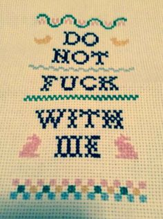 This simple piece of advice. | 21 Delightfully Sweary Cross Stitches You Need In Your Life