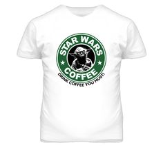 Star Wars Coffee Starbucks Yoda Drink Coffee You Must Funny T Shirt